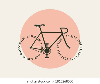 Bicycle motivational poster design template with bicycle silhouette with text instead wheels: Life is like riding a bicycle you must keep moving to keep your balance. Vector illustration.