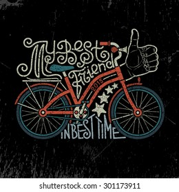 Bicycle vintage, hand drawn lettering logo with bike. Biking as a lifestyle retro poster. Hipster bicycle. Grunge texture grouped separately and is easily removed.