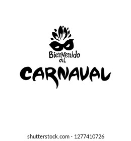 Bienvenido al Carnaval. 2019. Logo in spanish. Translated as Welcome to Carnival. Vector handwritten logo with mask. Painted mask and inscription original graphic pattern imitation of painting with br