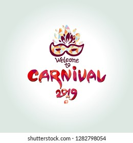 Bienvenido al Carnaval 2019. logo in portuguese. Translated as Welcome to Carnival 2019. Hand drawn colorful vector template with Masquerade Mask.