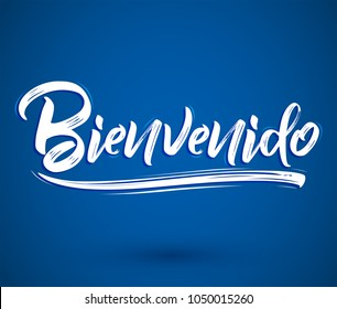 Bienvenido, Welcome spanish text - lettering vector illustration