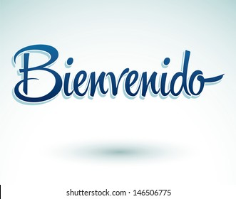 Bienvenido - Welcome spanish text - lettering vector