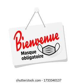 Bienvenue, masque obligatoire, Welcome, mandatory mask in french language