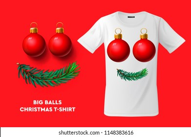 Big balls, Christmas T-shirt design, modern print use for sweatshirts, souvenirs and other uses, vector illustration.