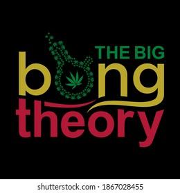 The Big Bong Theory Cannabis t shirt design