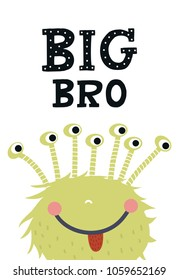 Big Bro - Funny nursery poster with monster and lettering. Monochrome kids vector illustration in scandinavian style.