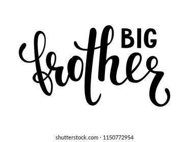 big brother. Hand drawn calligraphy and brush pen lettering on white background. design for holiday greeting card of baby shower, birthday, party invitation, poster, kids fabric, textile, nursery,