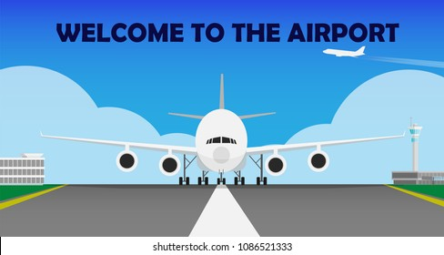 Big giant airplane ready for take off from the runway in airport (front face view) with text welcome to the airport in the sky, small airplane flying in the sky with big cloud and airport terminal