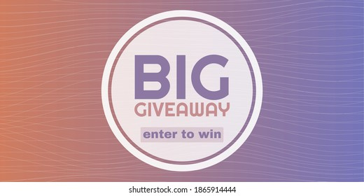 Big Giveaway social media contest. Winning prizes in contest, giving gifts. Share to win post in social media. Marketing and advertising vector illustration