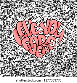 Big heart with lettering - Love you forever, typography poster for Valentines Day, cards, prints. Vector illustration