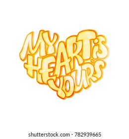 Big heart with lettering - My heart is your, typography poster for Valentines Day, cards, prints.