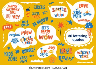 Big lettering quotes set in speech bubbles background, Happy birthday girl, Winter time, Magical, Keep calm, Love, Kids party, Hello, Shine, Meow, Lets party, Lets fun, Smile, Hey. Vector illustration