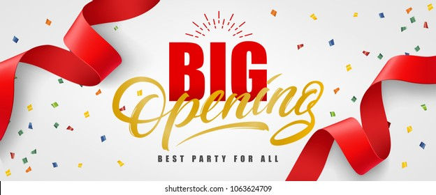 Big opening, best party for all festive banner design with confetti and red streamer on white background. Lettering can be used for invitations, signs, announcements.