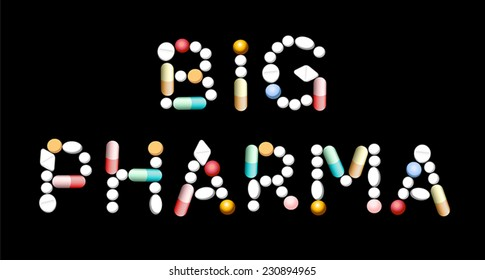 BIG PHARMA written with pills and capsules. Isolated vector illustration over black background.