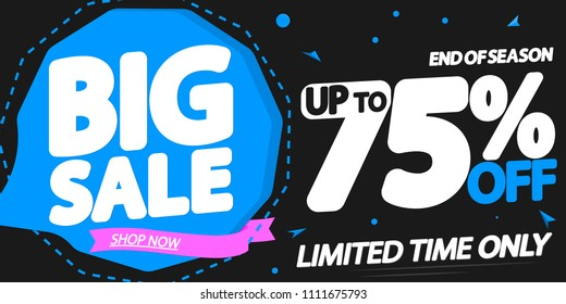 Big Sale, up to 75% off, poster design template, end of season, vector illustration