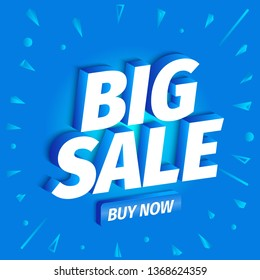 Big sale. Buy now. 3d letters on a blue background. Advertising promotion poster. Special offer slogan with button. Call for purchases offer. Vector color Illustration text marketing clipart.