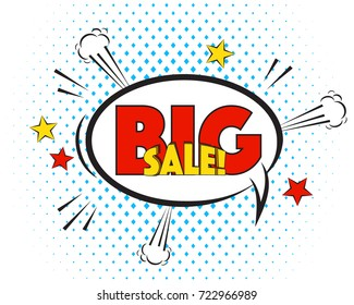 Big Sale comic pop art speech bubble isolated on white background. Funny comics text, explosion, graphic elements. Sale vector illustration, halftone cartoon style.