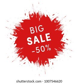 Big sale promo sign. Grunge red ink spot on white background. Shopping discounts and special offers label vector illustration