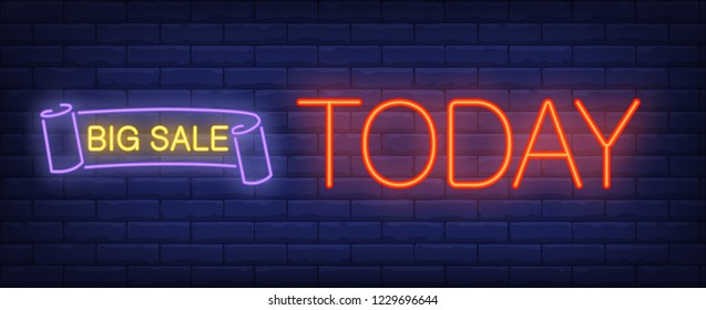 Big sale, today neon text with scroll. Black Friday or sale advertising design. Night bright neon sign, colorful billboard, light banner. Vector illustration in neon style.