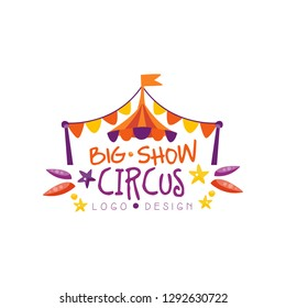 Big show circus logo design, carnival, festive, circus show label, badge, hand drawn template of flyear, poster, banner, invitation vector Illustration