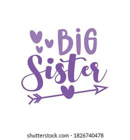 Big Sister- calligraphy with arrow symbol. Good for greeting card and child hoodies, t-shirt print, flyer, poster design, mug.