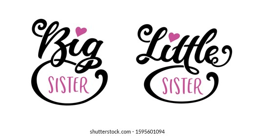 Big sister little sister hand drawn calligraphy lettering on white background. Typography design for baby shower, greeting card, invitation, poster, textile, nursery, kids fabric. Vector illustration.