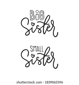 Big Sister, Small Sister. Hand drawn modern calligraphy for babies clothes, t-shirts, birthday, baby shower, nursery decorations.