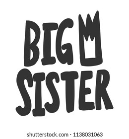 Big sister. Sticker for social media content. Vector hand drawn illustration design. Bubble pop art comic style poster, t shirt print, post card, video blog cover
