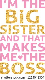 I'm the big sister and that makes me the boss