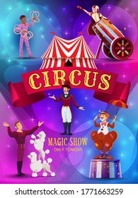 Big Top Circus show flyer or poster template. Tramp clown with umbrella, animal trainer performing tricks with poodles, human cannonball performer, juggler and ringmaster cartoon vector characters