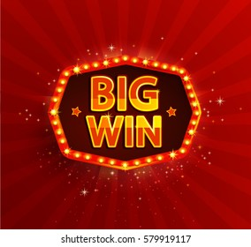 Big win retro banner with glowing lamps. Vector illustration for winners of poker, cards, roulette and lottery. Vintage light frame. Red background.