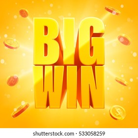 big win sign with gold realistic 3d coins glowing background.
