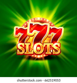 Big win slots 777 banner casino on the green background . Vector illustration