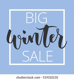Big winter sale hand written inscription with white square frame on blue background