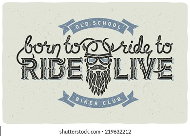 "Biker club badge emblem with beard man and slogan ""Born to ride, ride to live"". Light Background."