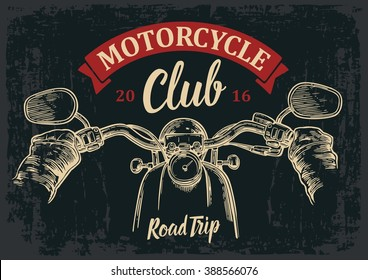 Biker driving a motorcycle rides. View over the handlebars. Vector engraved illustration isolated on dark vintage background. For web, poster club. Road Trip.
