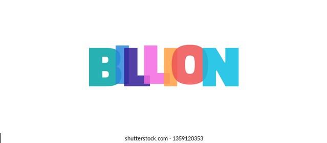 "Billion word concept. ""Billion"" on white background. Use for cover, banner, blog."