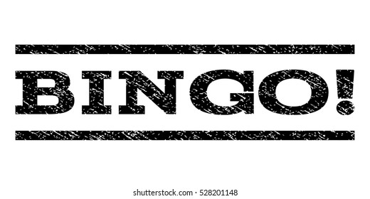 Bingo! watermark stamp. Text tag between horizontal parallel lines with grunge design style. Rubber seal black stamp with dust texture. Vector ink imprint on a white background.