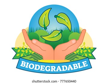 Biodegradable concept vector badge illustration with hands and green leaves.