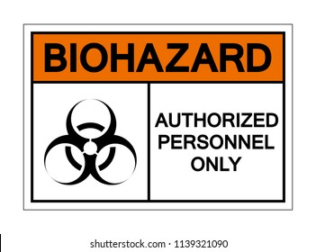 Biohazard  Authorized Personnel Only Symbol Sign, Vector Illustration, Isolate On White Background, Label ,Icon. EPS10