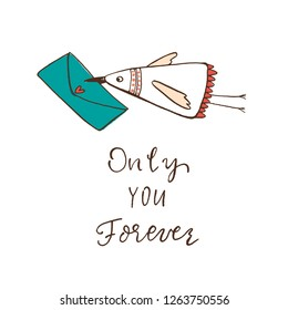 a bird carries an envelope with a heart in its beak. phrase-only you forever
