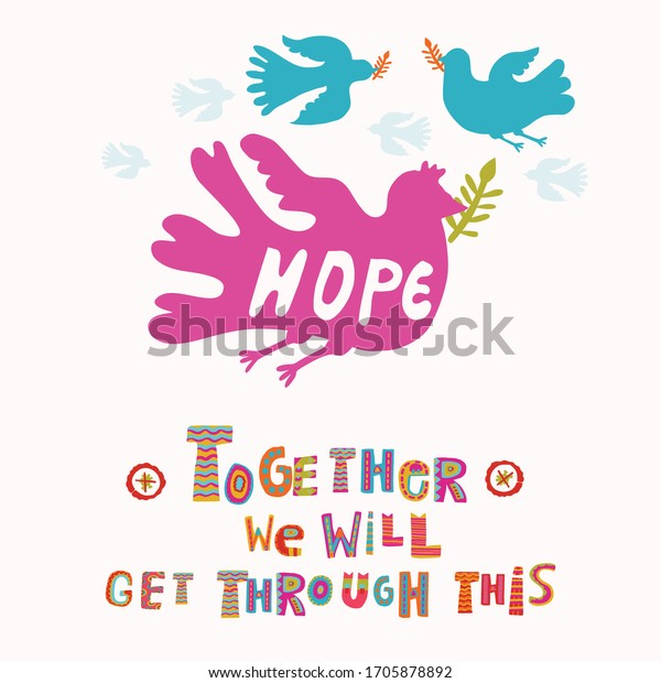 Bird of hope corona virus motivation note card. Social media covid 19 infographic. Stay positive get through this together. Pandemic mental health support message. Outreach hopeful community letter
