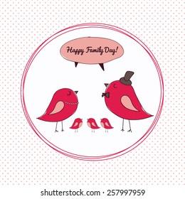 Bird's family congratulation with happy family day
