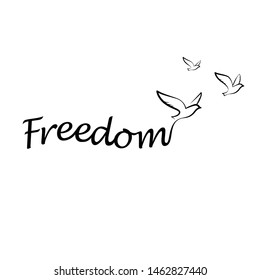 Birds flying from freedom slogan. Freedom concept logo. Birds silhouettes created of freedom text.