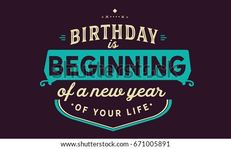 Birthday Beginning New Year Your Life Stock Vector (Royalty Free ...