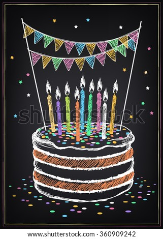 Birthday Cake With Candle Festive Decorations And Confetti Freehand Drawing Imitation Of Chalk