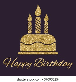 The Birthday Cake With Candles Dessert Symbol Gold Sparkles And Glitter Vector Illustration