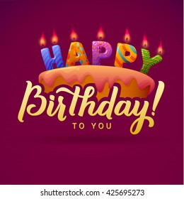 Birthday Card Design with Candle Lights on Cake. Happy Birthday Background. Cake with candles and an inscription. Letters candles. Calligraphy. Greeting Card Poster
