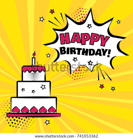 Birthday Card In Style Of Pop Art Cake With Candle And White Comic Bubble HAPPY BIRTHDAY Word On Yellow Background Sound Effects