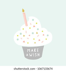 Birthday greeting card. Cupcake with a candle and sprinkles in pastel colors. Make a wish. First birthday vector poster. Cute illustration.